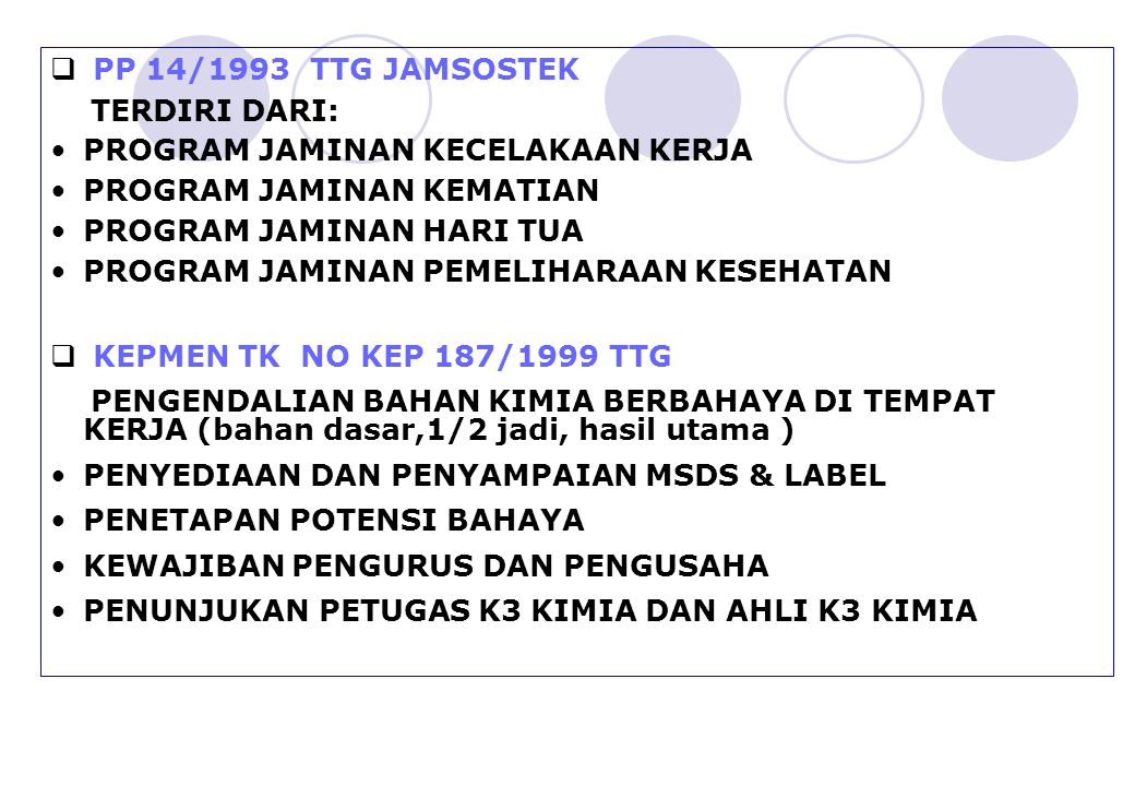 PP 14/1993 TTG JAMSOSTEK TERDIRI DARI: PROGRAM JAMINAN KECELAKAAN KERJA. PROGRAM JAMINAN KEMATIAN.