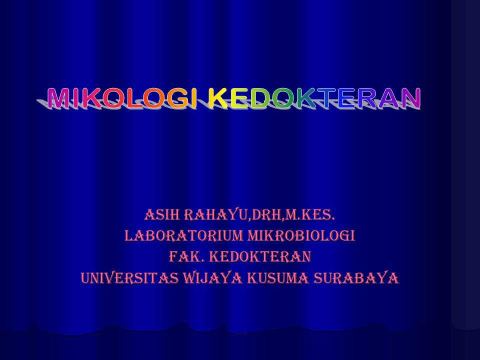 MIKOLOGI KEDOKTERAN Asih Rahayu,drh,M.kes. Laboratorium mikrobiologi