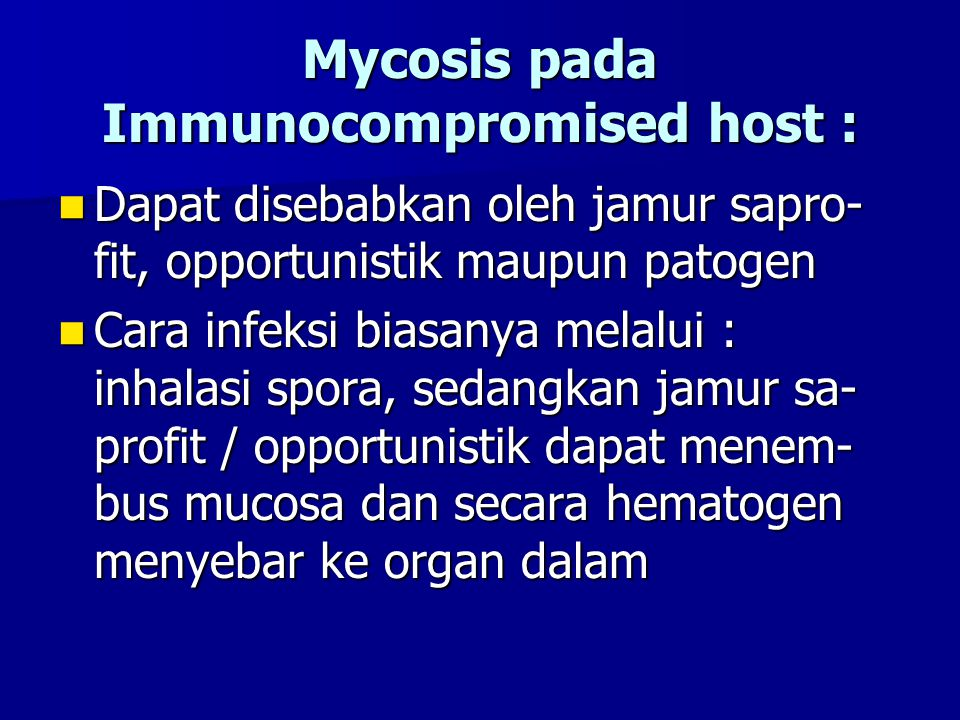 Mycosis pada Immunocompromised host :