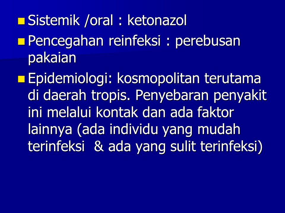 Sistemik /oral : ketonazol
