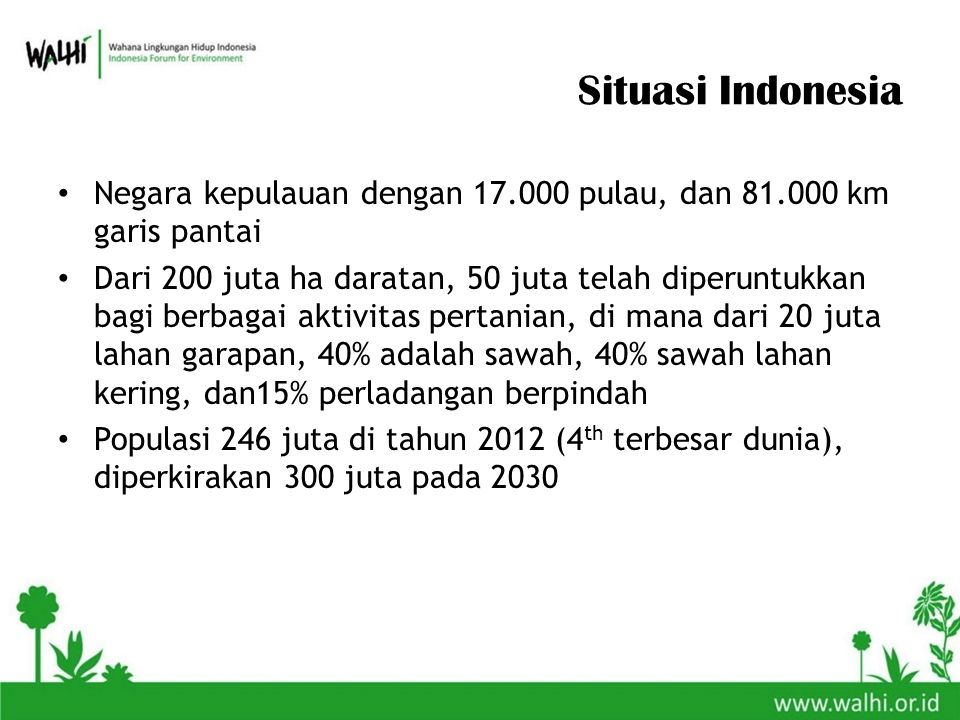 Situasi Indonesia Negara kepulauan dengan 17.000 pulau, dan 81.000 km garis pantai.
