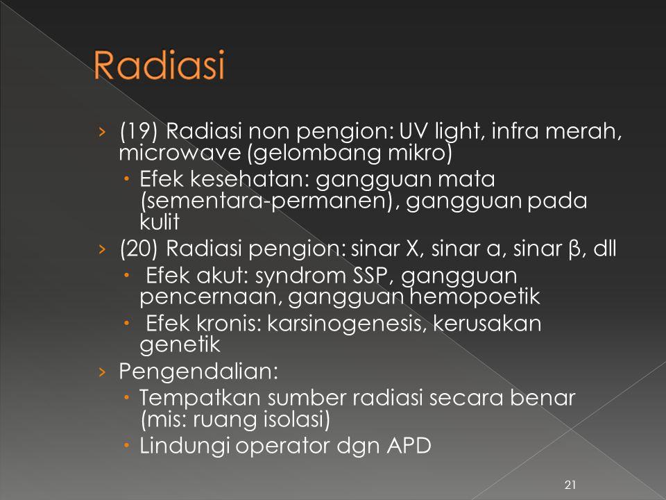 Radiasi (19) Radiasi non pengion: UV light, infra merah, microwave (gelombang mikro)