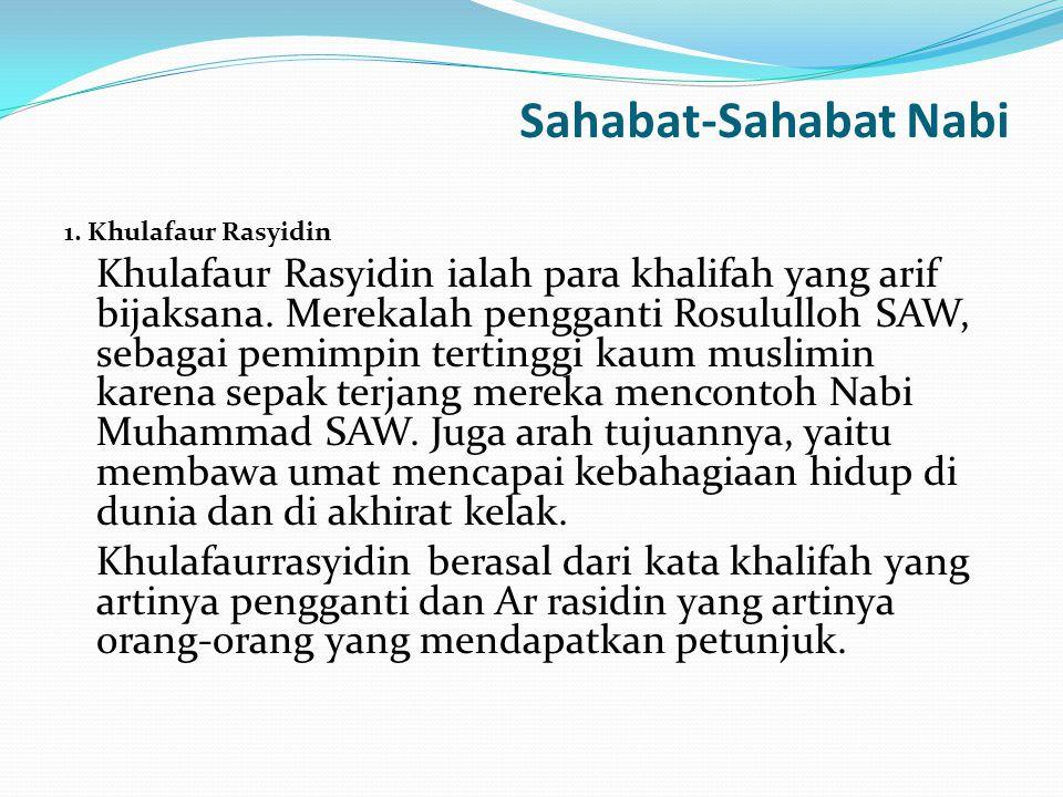 Sahabat-Sahabat Nabi 1. Khulafaur Rasyidin.