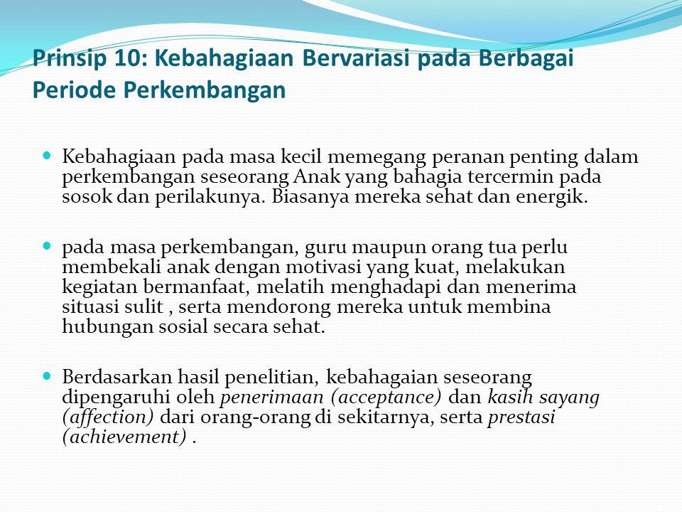 Prinsip 10: Kebahagiaan Bervariasi pada Berbagai Periode Perkembangan