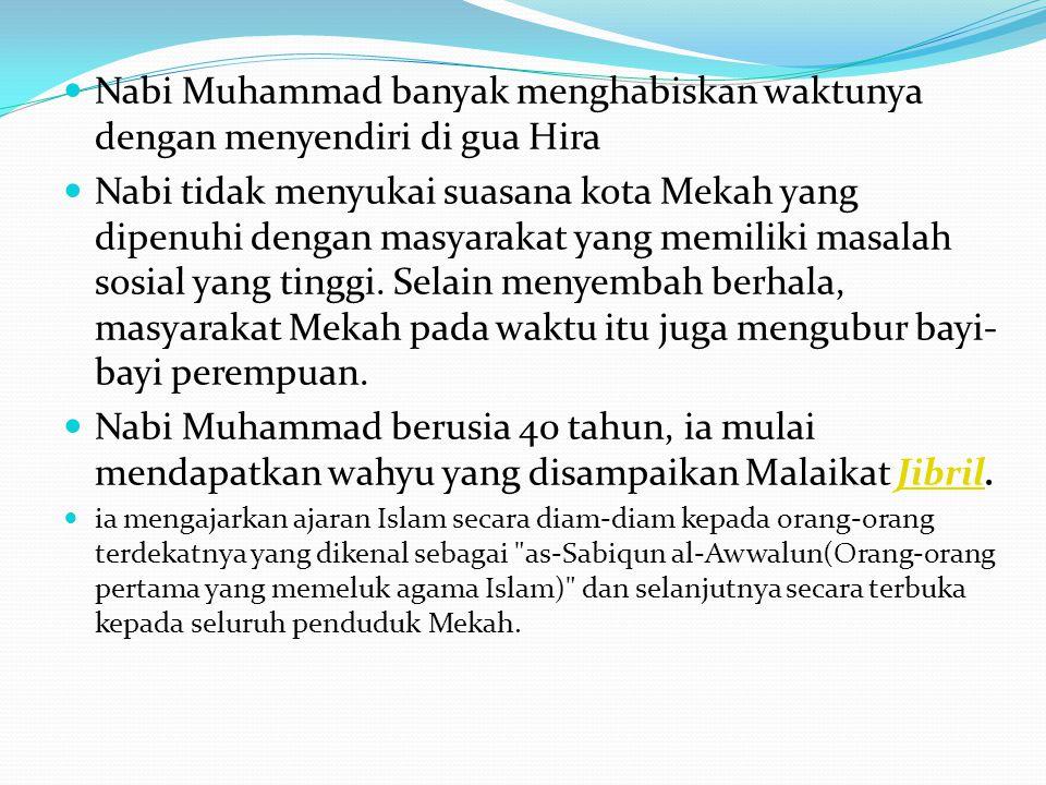 Nabi Muhammad banyak menghabiskan waktunya dengan menyendiri di gua Hira
