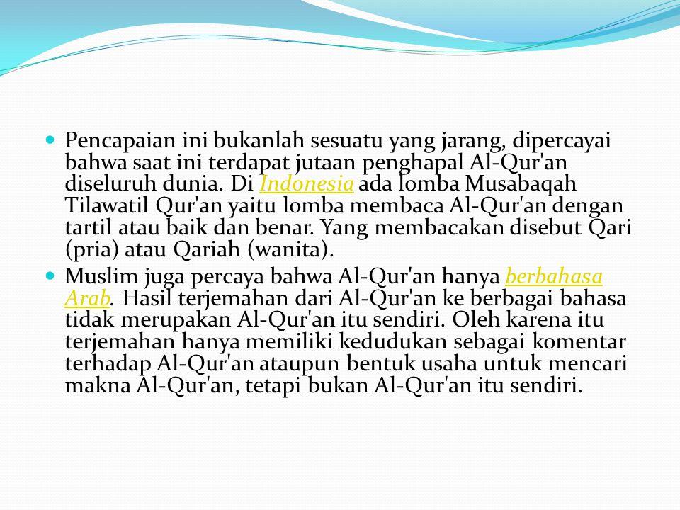 Pencapaian ini bukanlah sesuatu yang jarang, dipercayai bahwa saat ini terdapat jutaan penghapal Al-Qur an diseluruh dunia. Di Indonesia ada lomba Musabaqah Tilawatil Qur an yaitu lomba membaca Al-Qur an dengan tartil atau baik dan benar. Yang membacakan disebut Qari (pria) atau Qariah (wanita).