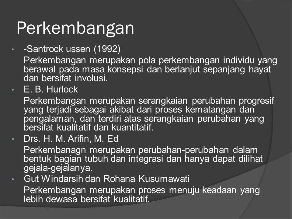 Perkembangan -Santrock ussen (1992)