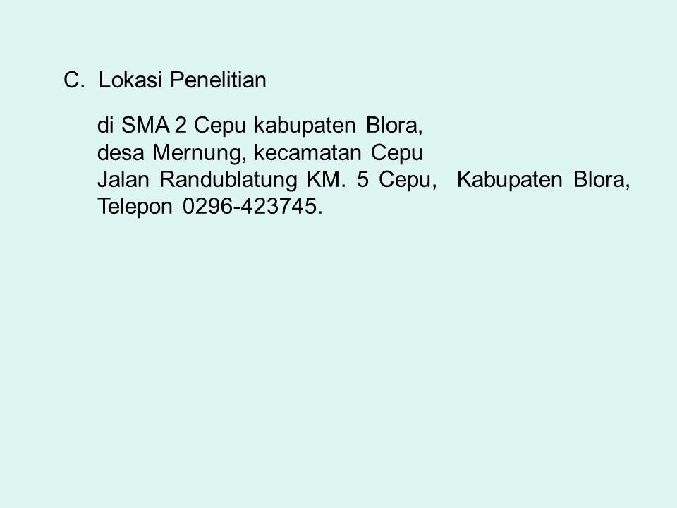 C. Lokasi Penelitian di SMA 2 Cepu kabupaten Blora, desa Mernung, kecamatan Cepu.