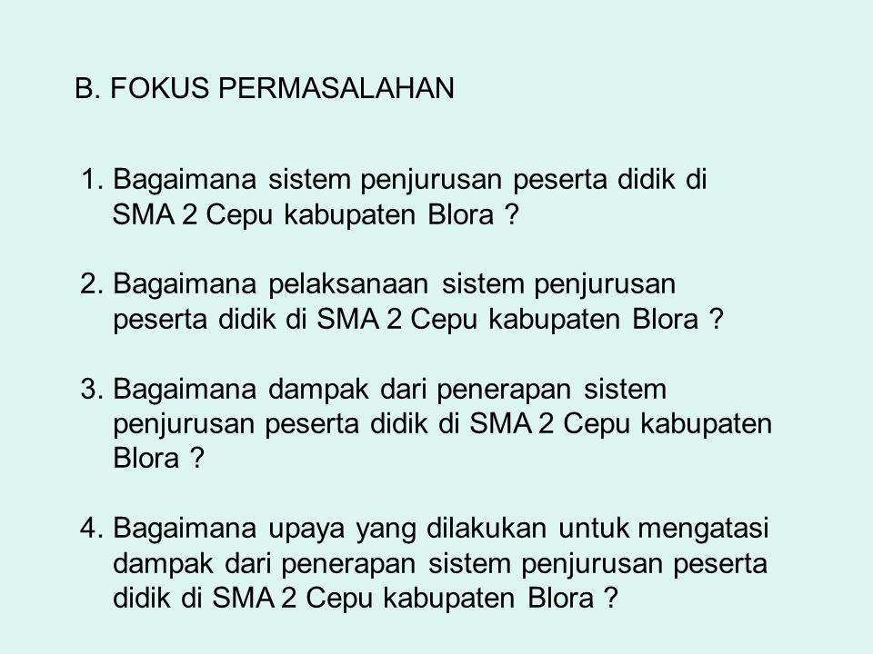 B. FOKUS PERMASALAHAN Bagaimana sistem penjurusan peserta didik di. SMA 2 Cepu kabupaten Blora