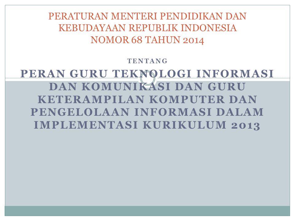 PERATURAN MENTERI PENDIDIKAN DAN KEBUDAYAAN REPUBLIK INDONESIA NOMOR 68 TAHUN 2014