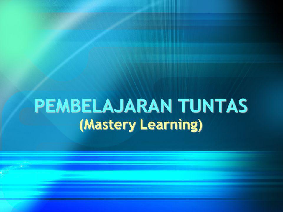 PEMBELAJARAN TUNTAS (Mastery Learning)