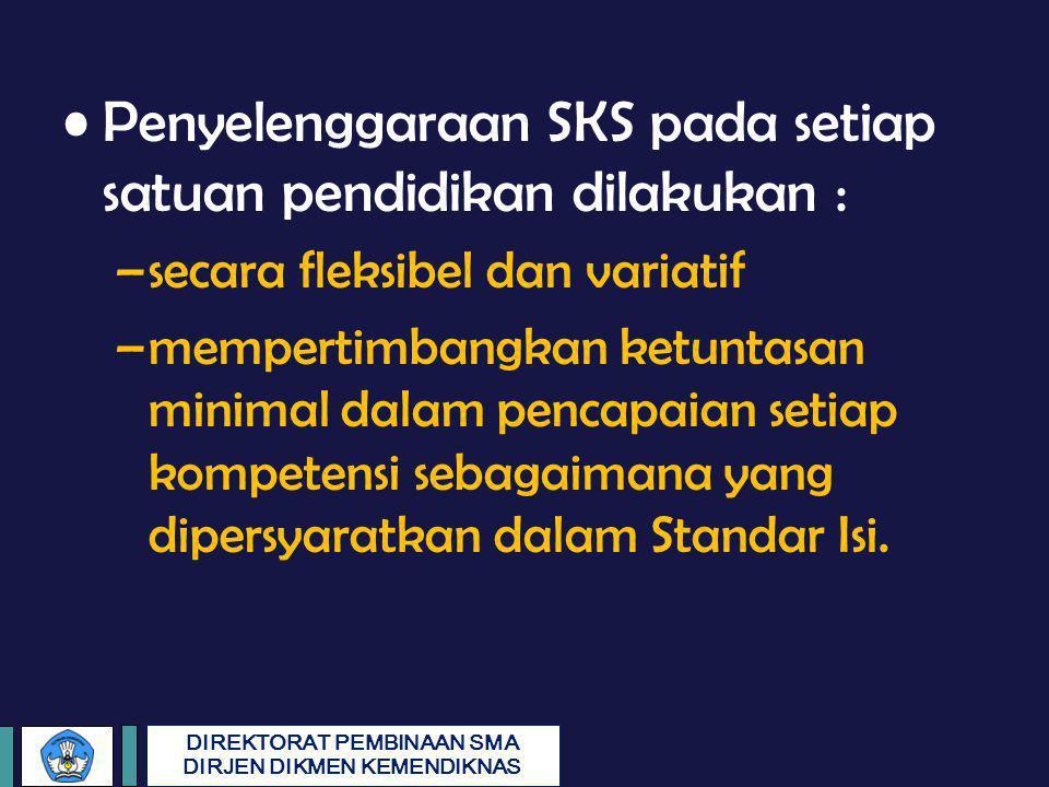 Penyelenggaraan SKS pada setiap satuan pendidikan dilakukan :