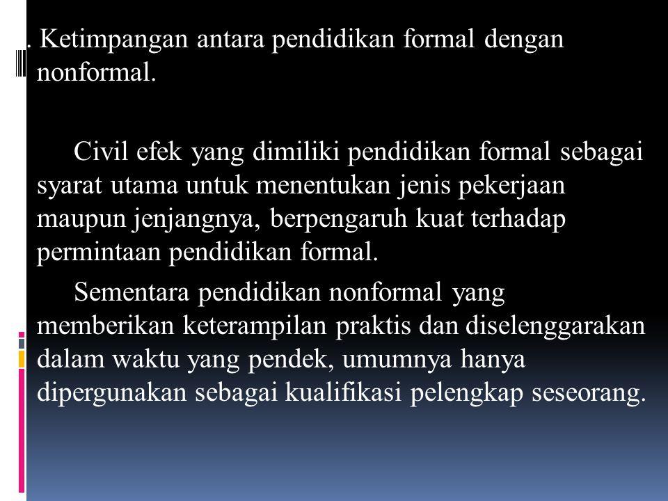 5. Ketimpangan antara pendidikan formal dengan nonformal
