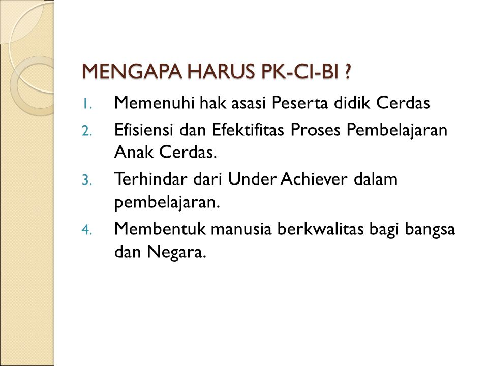 MENGAPA HARUS PK-CI-BI