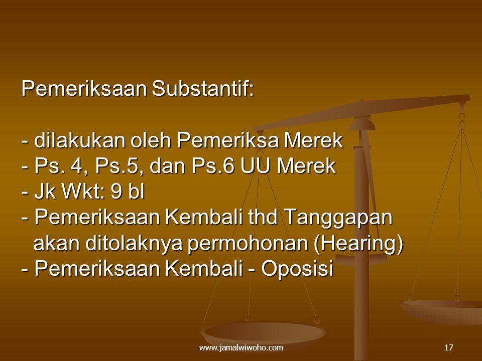 Pemeriksaan Substantif: - dilakukan oleh Pemeriksa Merek - Ps. 4, Ps