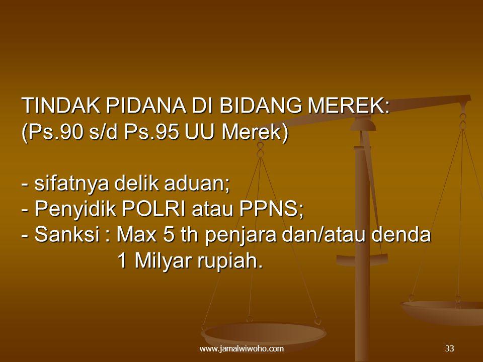 TINDAK PIDANA DI BIDANG MEREK: (Ps. 90 s/d Ps