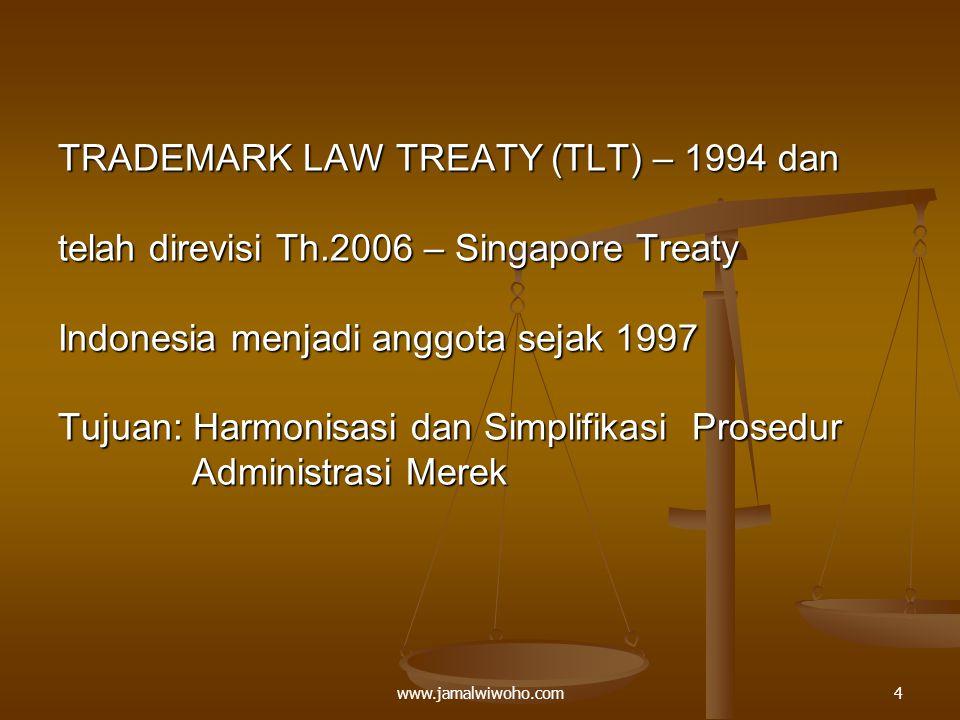 TRADEMARK LAW TREATY (TLT) – 1994 dan telah direvisi Th
