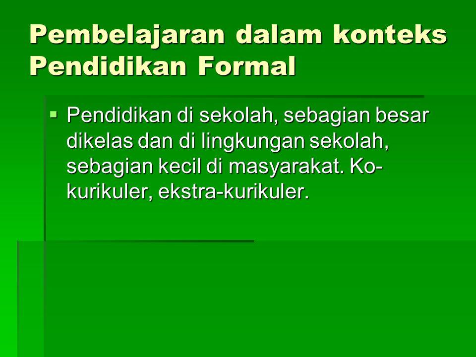 Pembelajaran dalam konteks Pendidikan Formal
