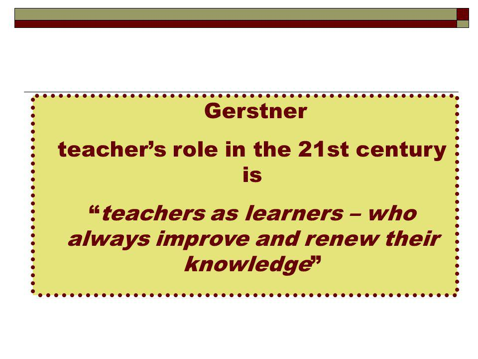 teacher's role in the 21st century is