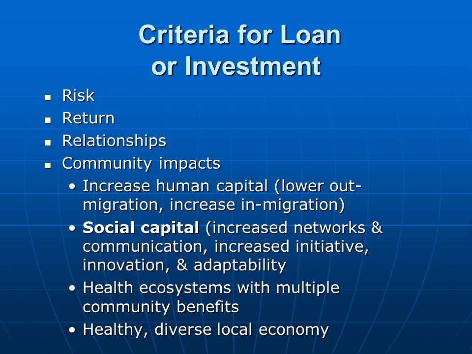 Criteria for Loan or Investment
