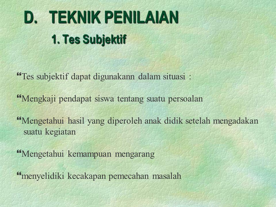 D. TEKNIK PENILAIAN 1. Tes Subjektif