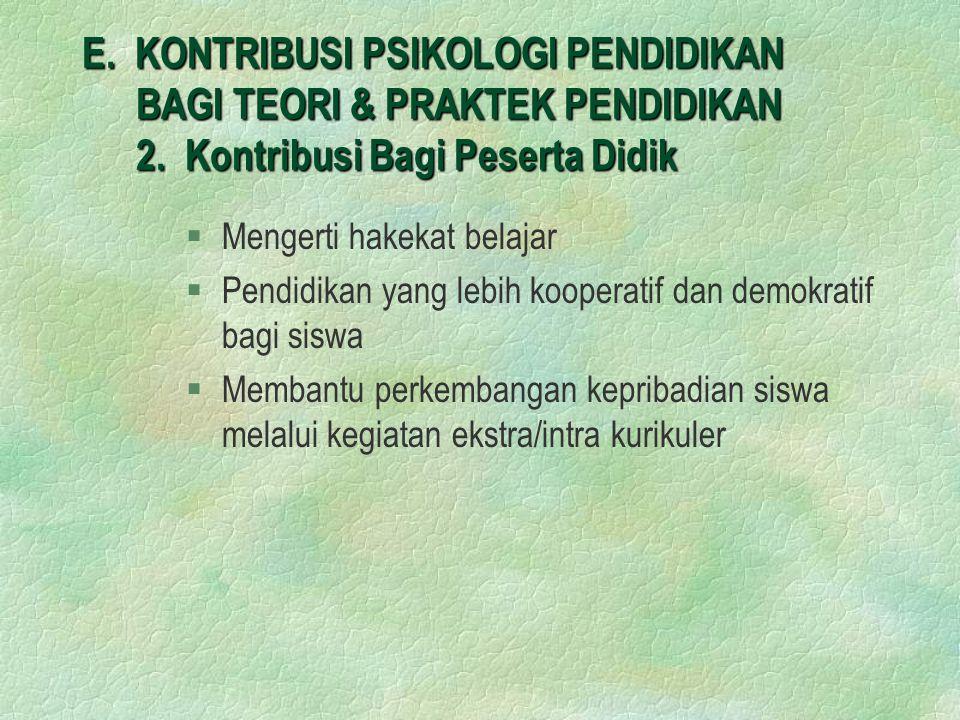 E. KONTRIBUSI PSIKOLOGI PENDIDIKAN BAGI TEORI & PRAKTEK PENDIDIKAN 2