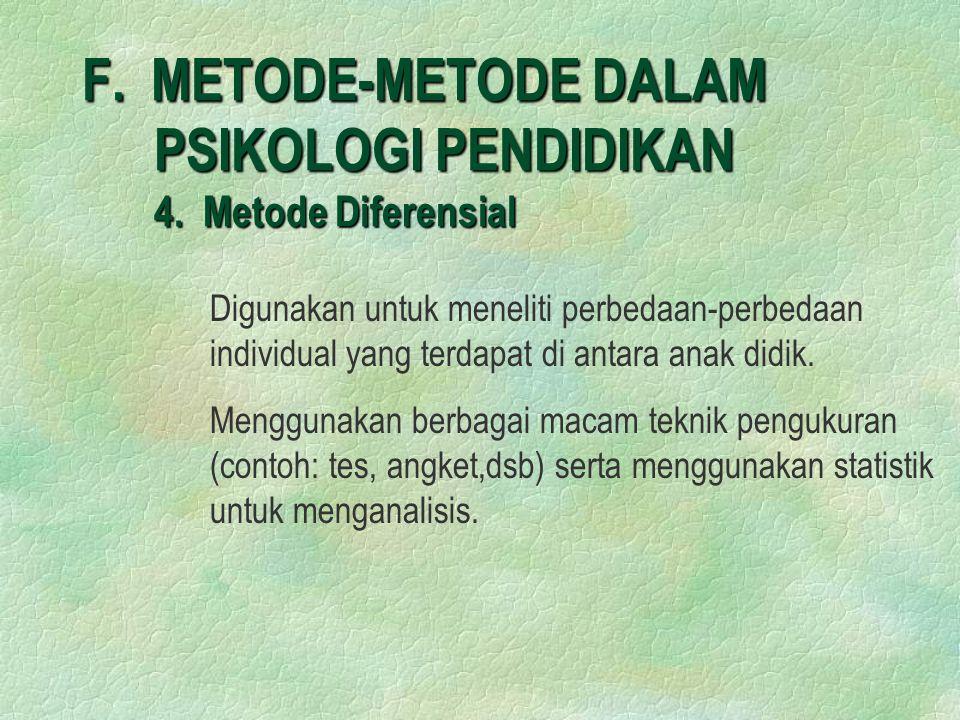 F. METODE-METODE DALAM PSIKOLOGI PENDIDIKAN 4. Metode Diferensial