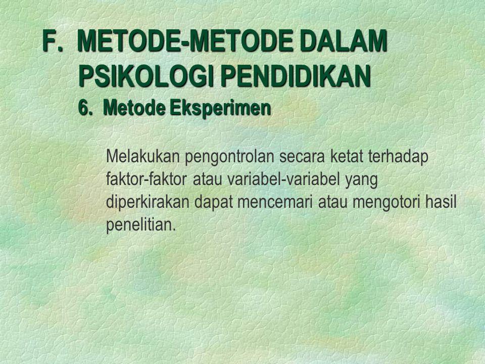 F. METODE-METODE DALAM PSIKOLOGI PENDIDIKAN 6. Metode Eksperimen