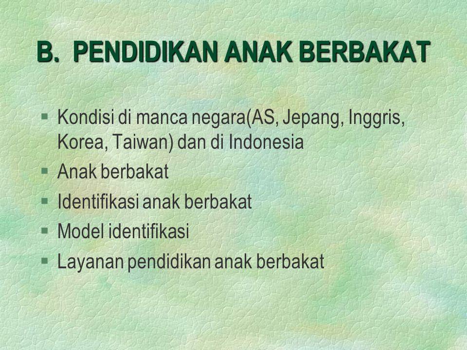 B. PENDIDIKAN ANAK BERBAKAT