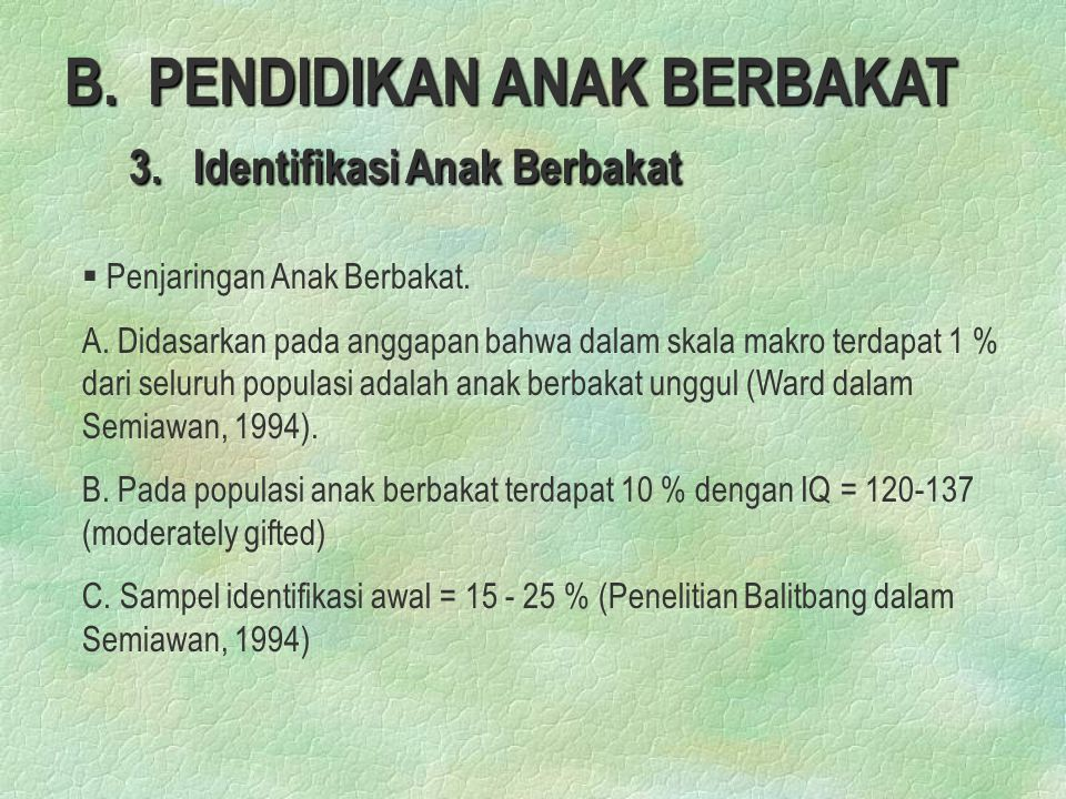 B. PENDIDIKAN ANAK BERBAKAT 3. Identifikasi Anak Berbakat