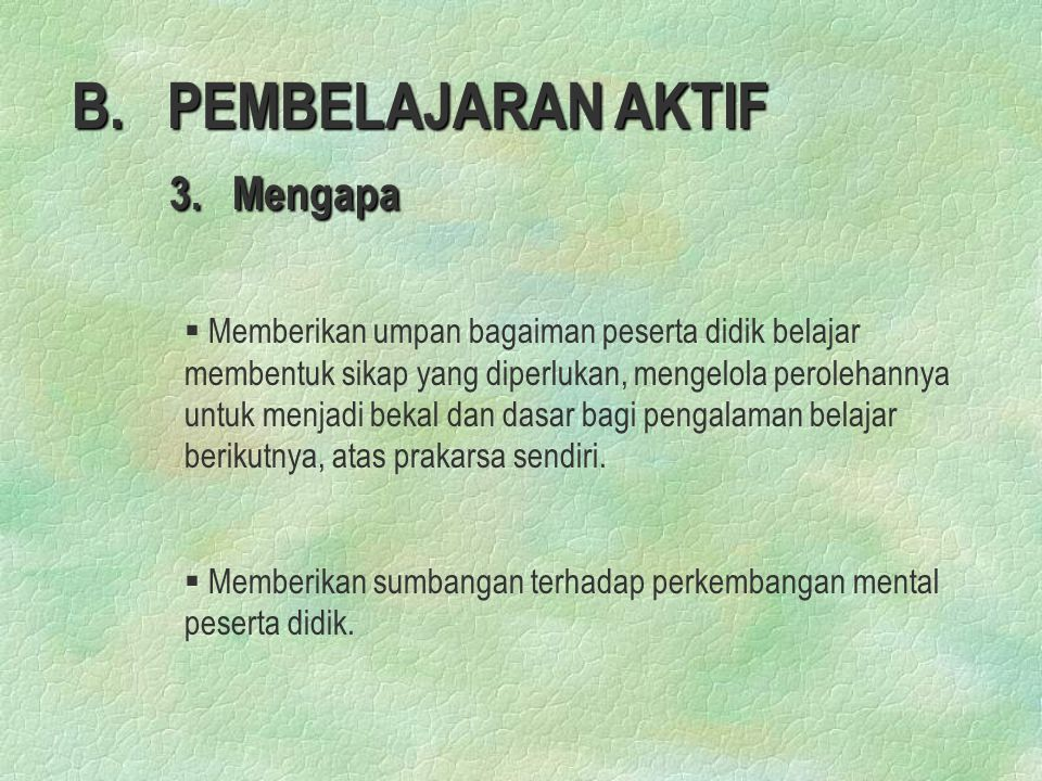 B. PEMBELAJARAN AKTIF 3. Mengapa