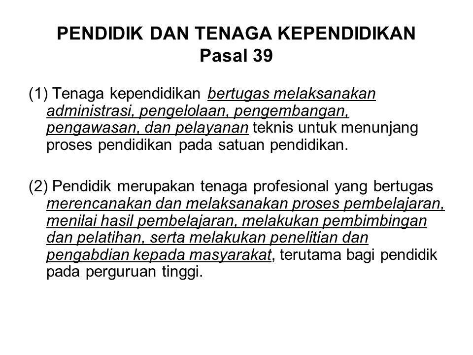 PENDIDIK DAN TENAGA KEPENDIDIKAN Pasal 39