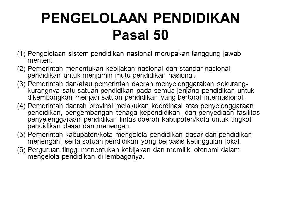 PENGELOLAAN PENDIDIKAN Pasal 50
