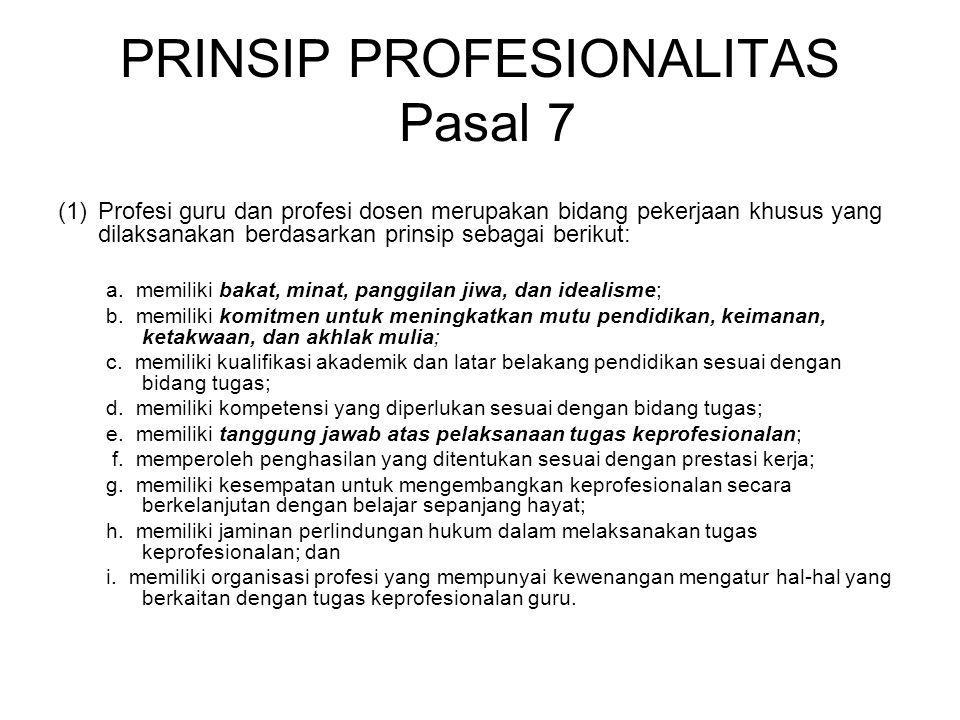 PRINSIP PROFESIONALITAS Pasal 7