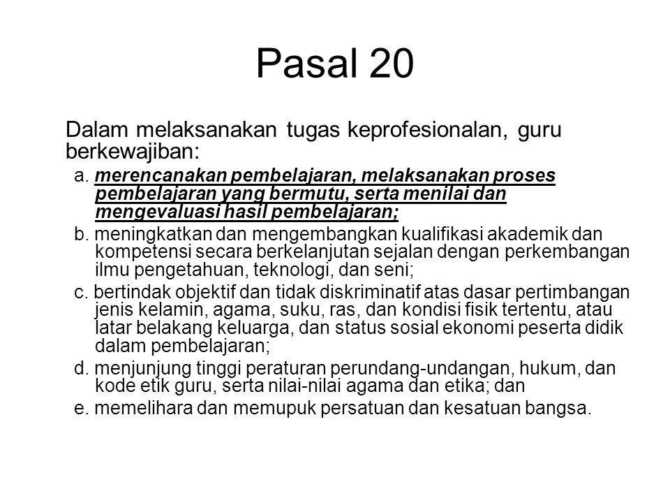 Pasal 20 Dalam melaksanakan tugas keprofesionalan, guru berkewajiban: