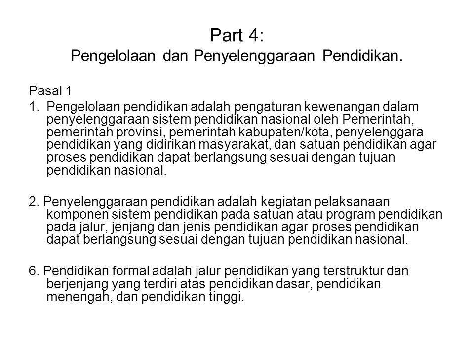 Part 4: Pengelolaan dan Penyelenggaraan Pendidikan.