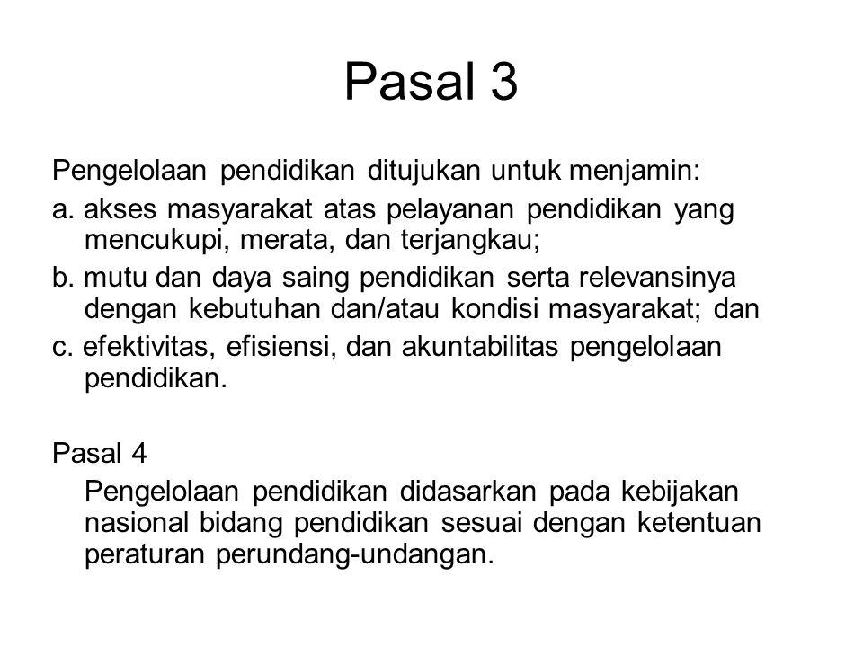 Pasal 3 Pengelolaan pendidikan ditujukan untuk menjamin: