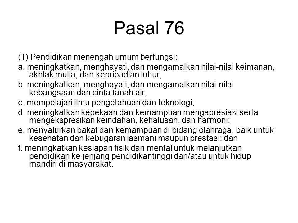 Pasal 76 (1) Pendidikan menengah umum berfungsi: