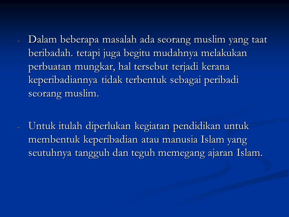 Dalam beberapa masalah ada seorang muslim yang taat beribadah