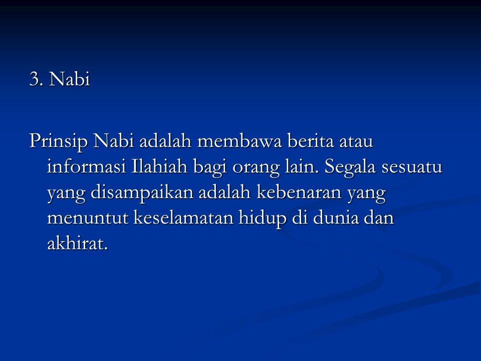 3. Nabi Prinsip Nabi adalah membawa berita atau informasi Ilahiah bagi orang lain.