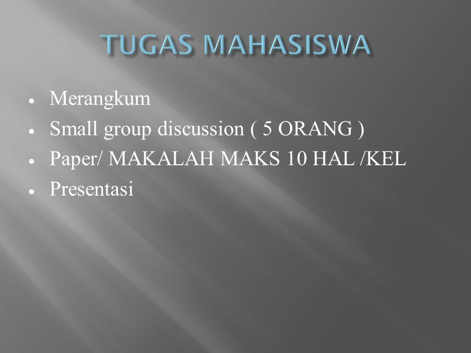 TUGAS MAHASISWA Merangkum Small group discussion ( 5 ORANG )