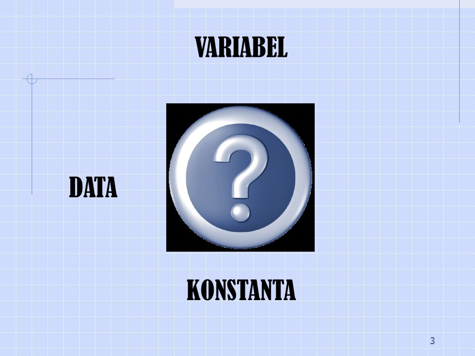VARIABEL DATA KONSTANTA