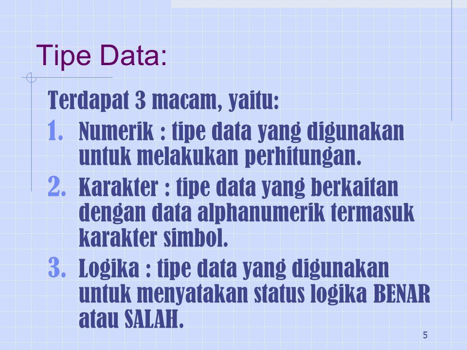 Tipe Data: Terdapat 3 macam, yaitu: