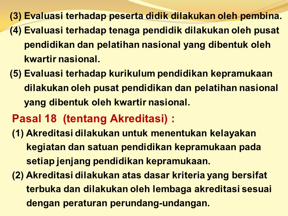 Pasal 18 (tentang Akreditasi) :