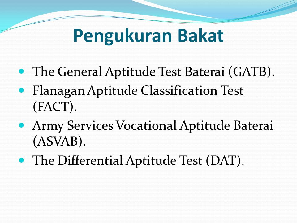 Pengukuran Bakat The General Aptitude Test Baterai (GATB).
