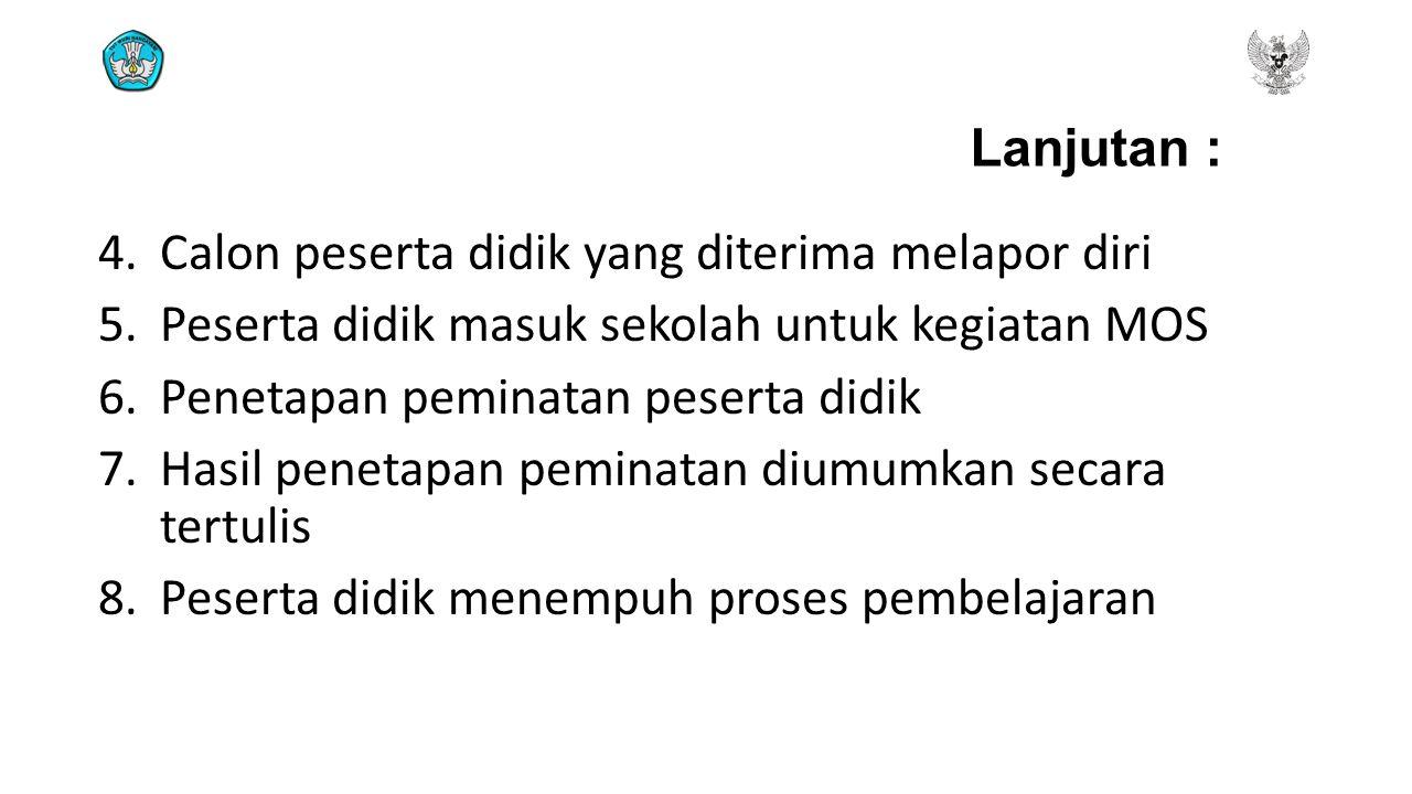 Lanjutan : Calon peserta didik yang diterima melapor diri. Peserta didik masuk sekolah untuk kegiatan MOS.