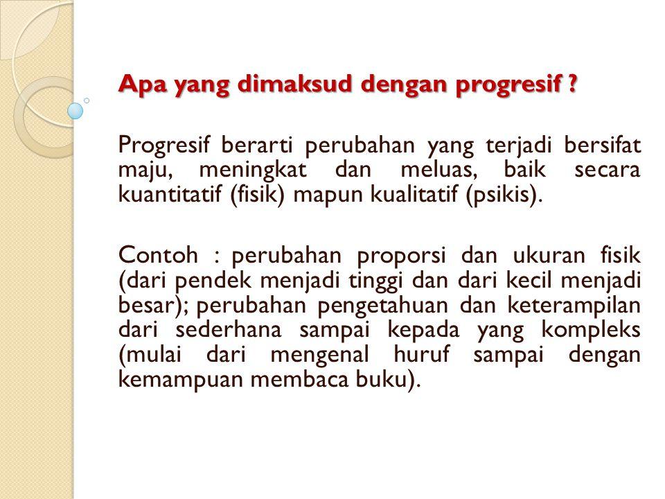 Apa yang dimaksud dengan progresif