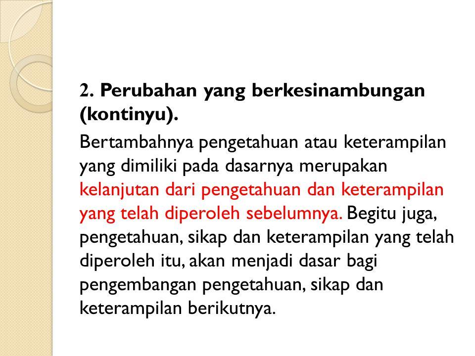 2. Perubahan yang berkesinambungan (kontinyu)