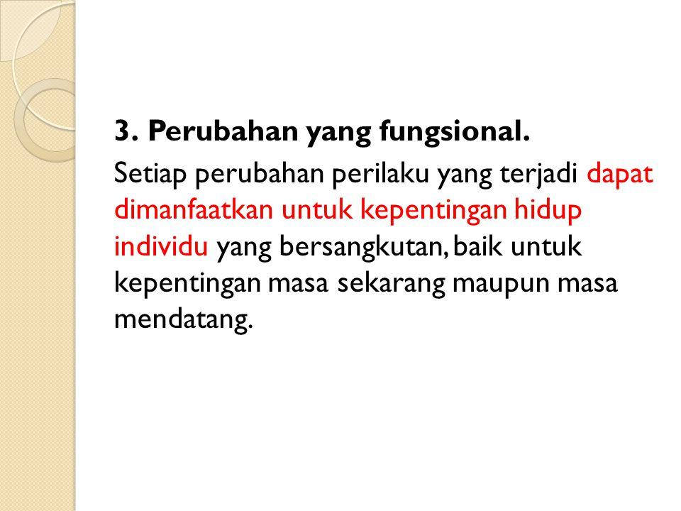3. Perubahan yang fungsional