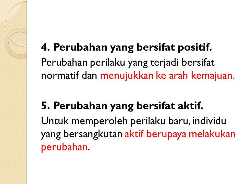 4. Perubahan yang bersifat positif